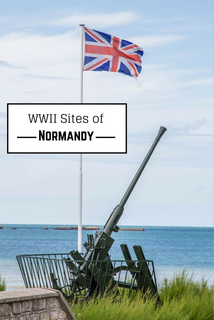 World War II Sites of Normandy France