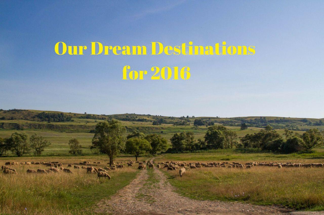 Our Dream Destinations for 2016