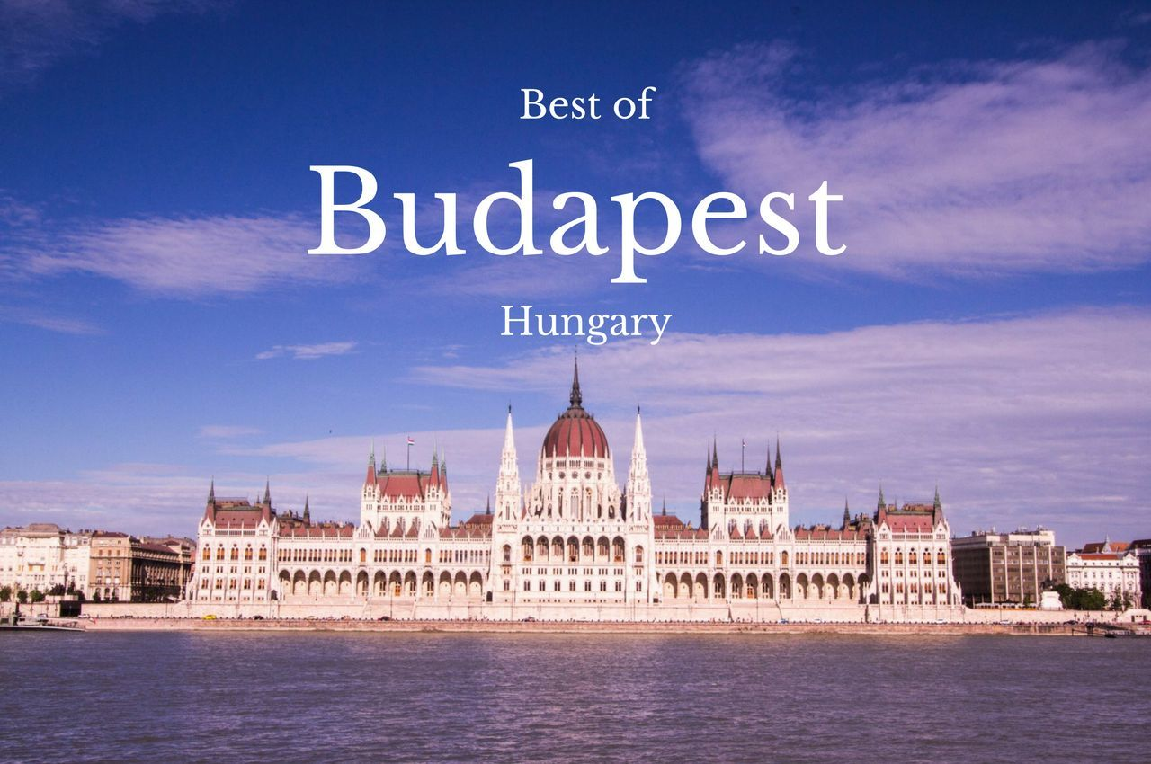 Absolute Best Things to Do in Budapest