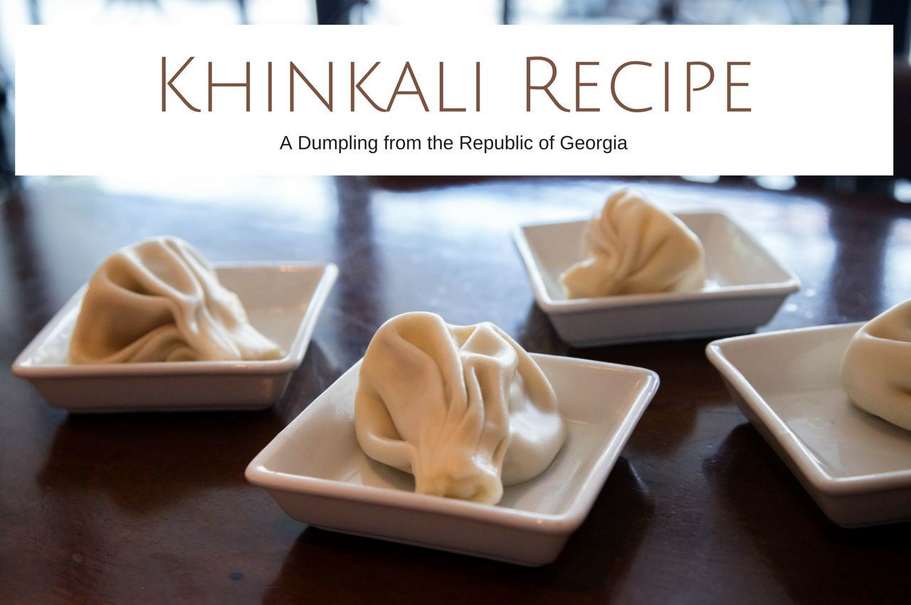 Khinkali Recipe - Georgian Dumplings