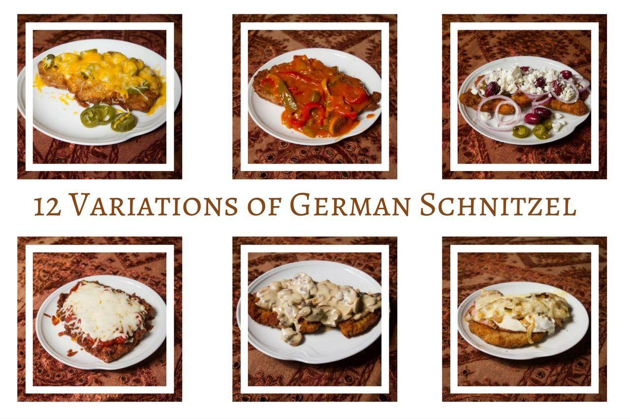 6 of our 12 Variations of Schnitzel including Mexican, Ziguener, Greek, Parmigiana, Jaegerschnitzel, and bauernschnitzel.