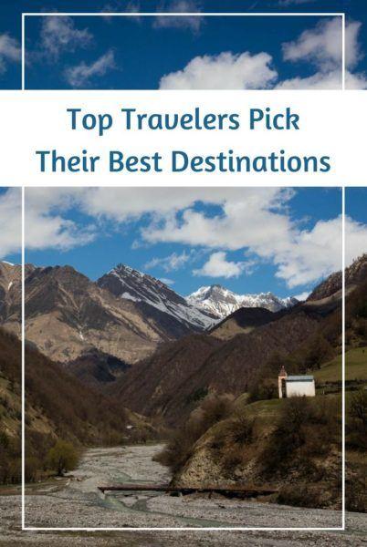 Top travelers pick their best destinations.