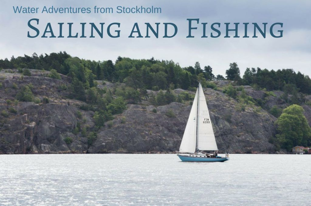 Sailing and Fishing - Water Adventures from Stockholm.