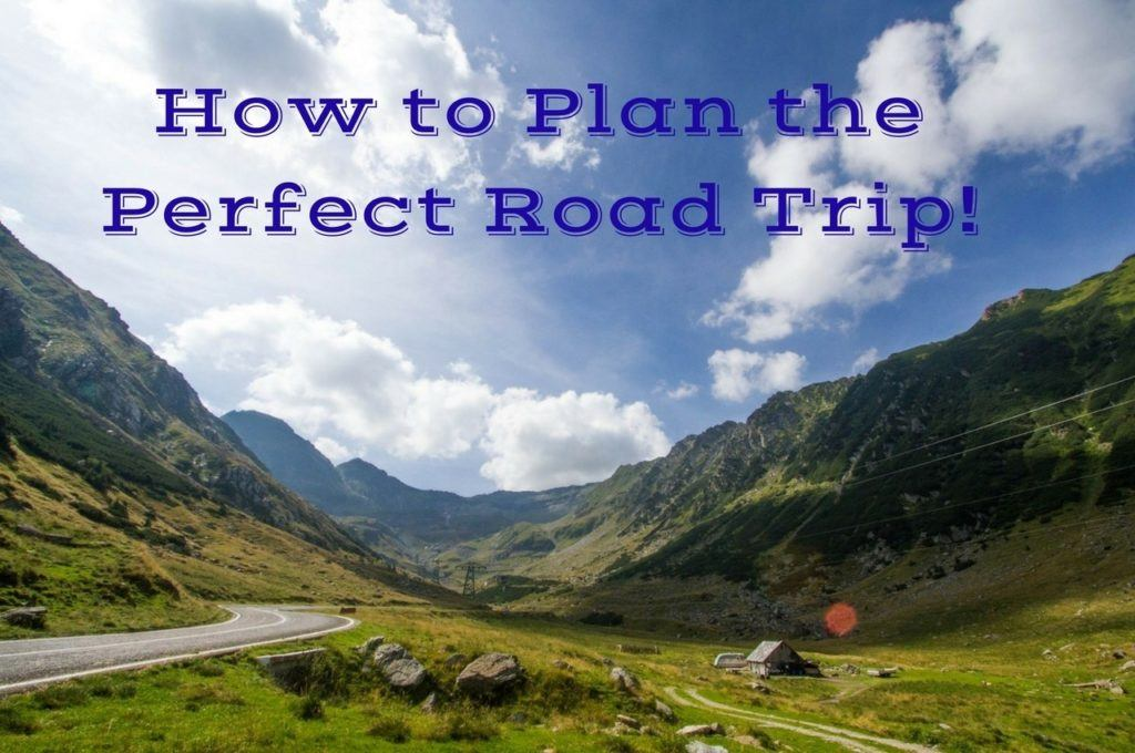 Plan the Perfect Road Trip.