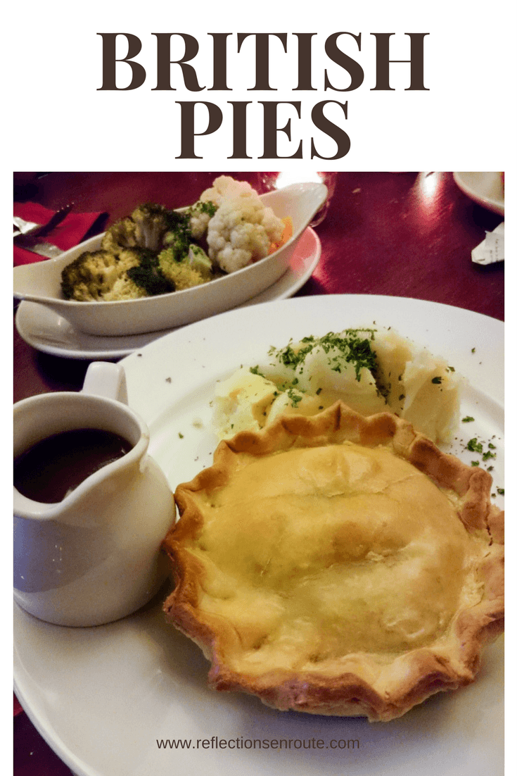 British savory pies are one of the best reasons to visit. We love them. Click here for a Chicken and Leek Pie recipe.
