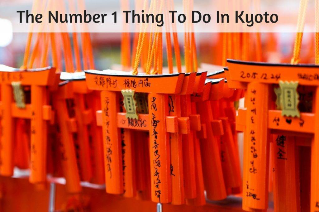 The Fushimi Inari Shrine - The Number 1 Thing To Do In Kyoto