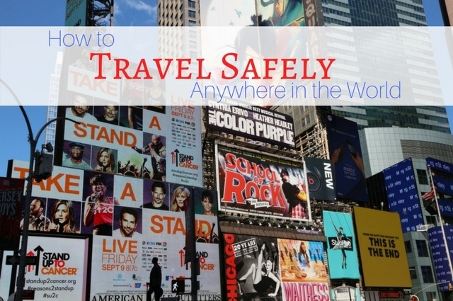 How To Travel Safely Anywhere In The World