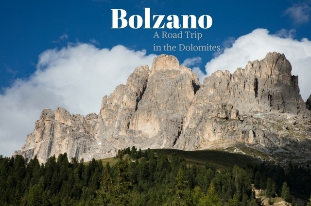 Bolzano and a Road Trip to the Dolomites.
