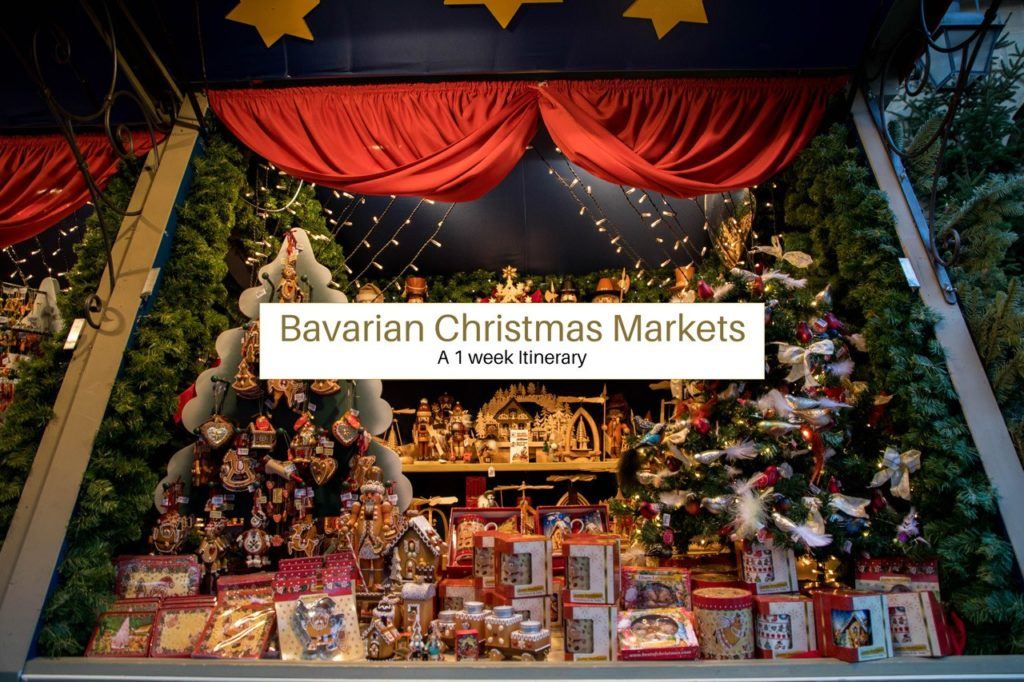 Bavarian Christmas Markets - a 1 week itinerary.