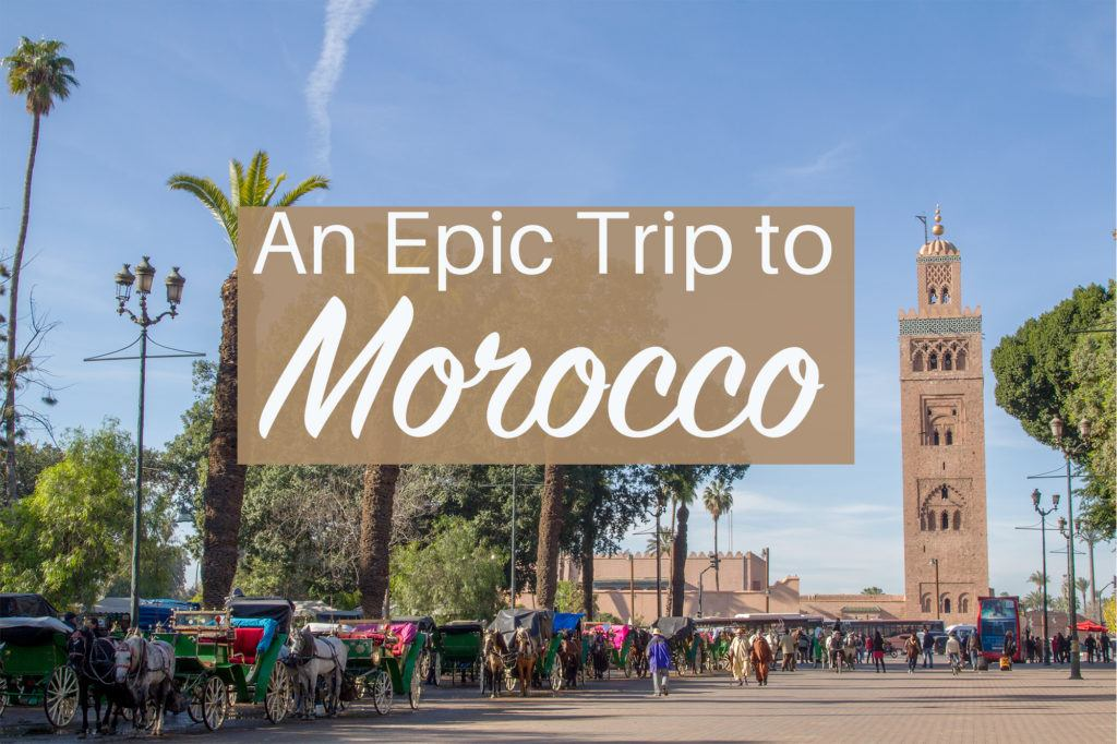 Morocco road trip 10-day itinerary.