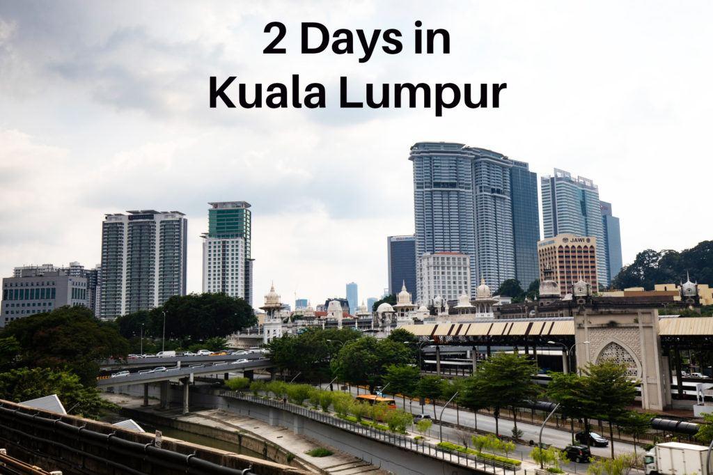 2 Days in Kuala Lumpur