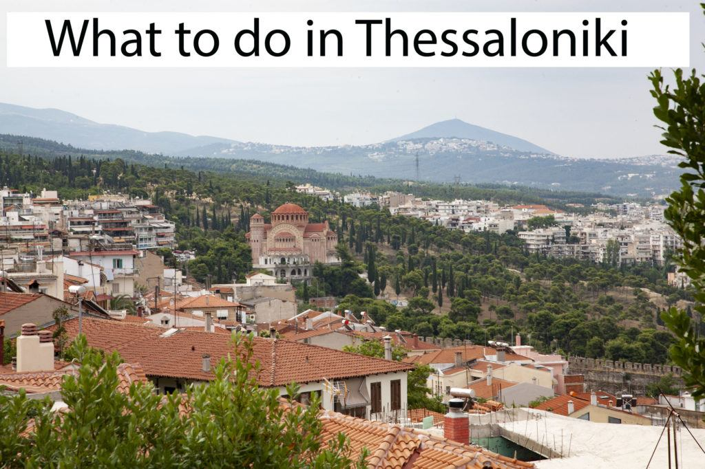 What to do in Thessaloniki - a view over the city.