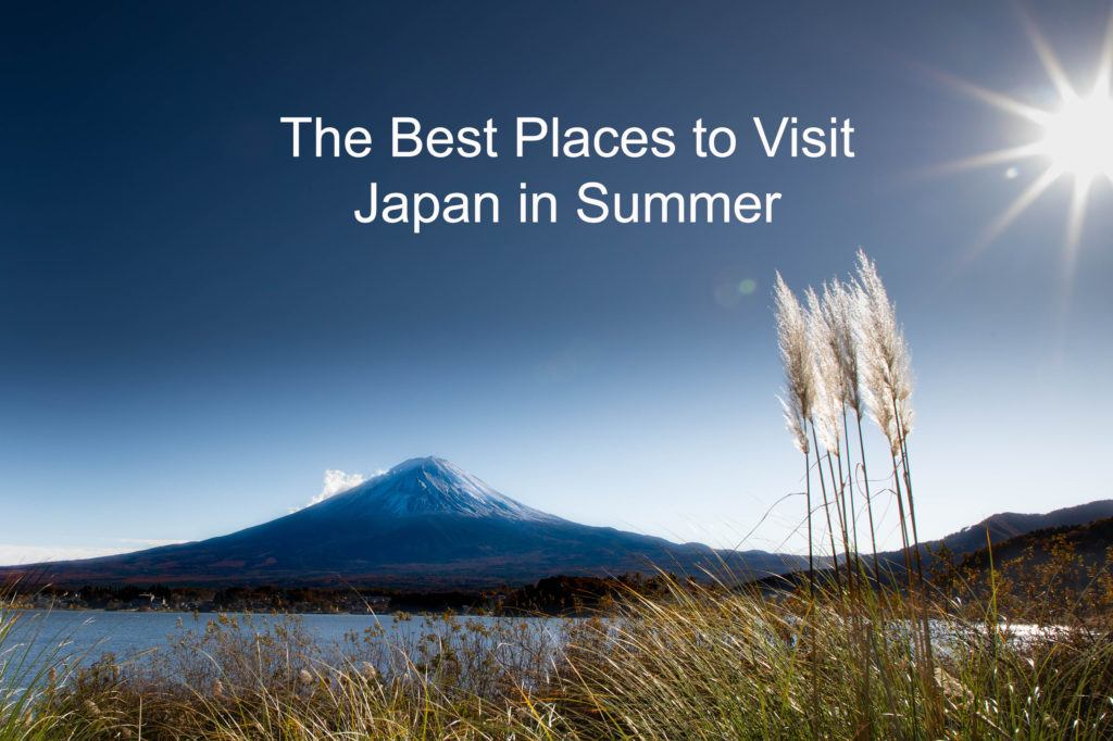 The Best Places to Visit Japan in Summer