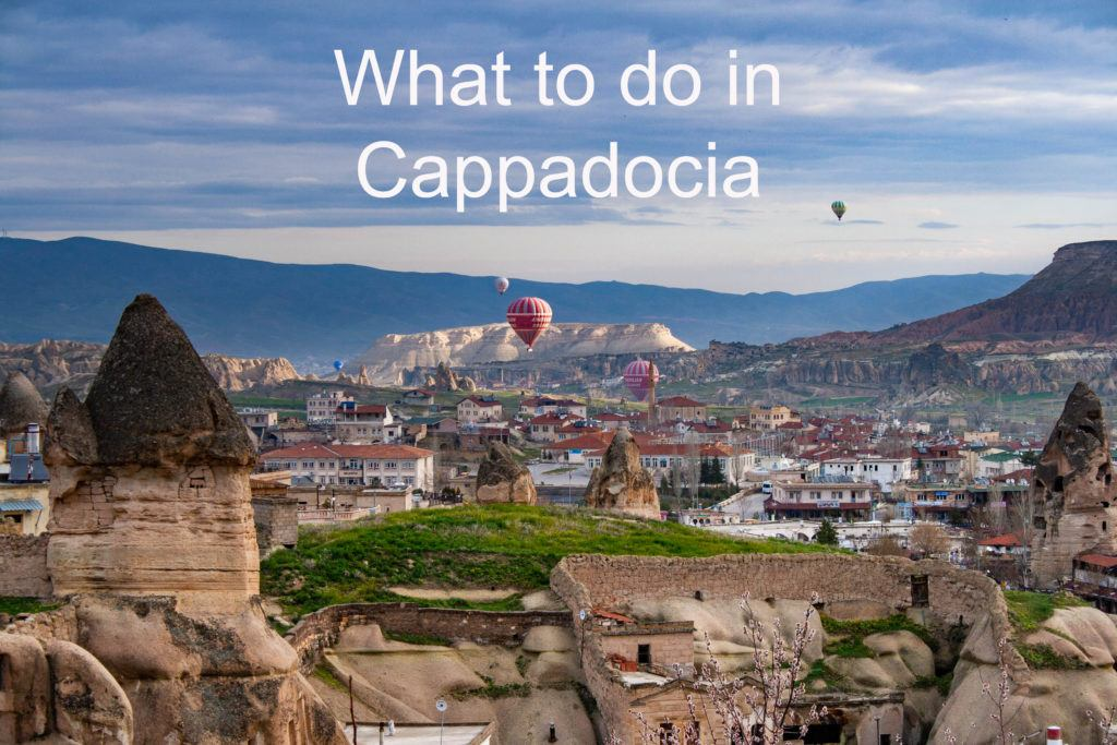 What to do in Cappadocia.