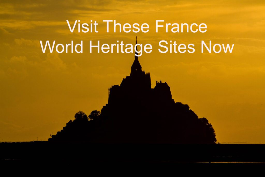 Visit These France World Heritage Sites Now.