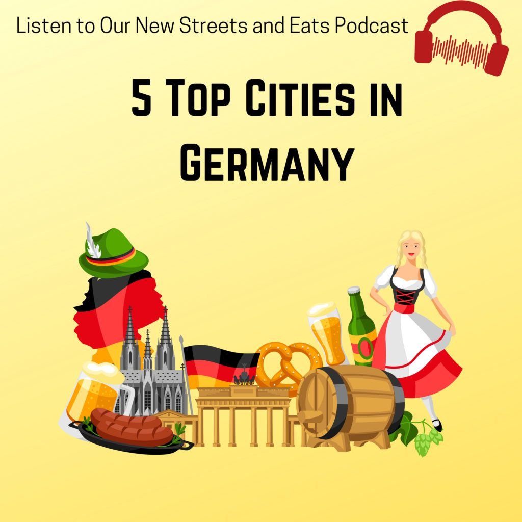 Streets and Eats Podcast Episode 005 - The Top 5 Cities in Germany.