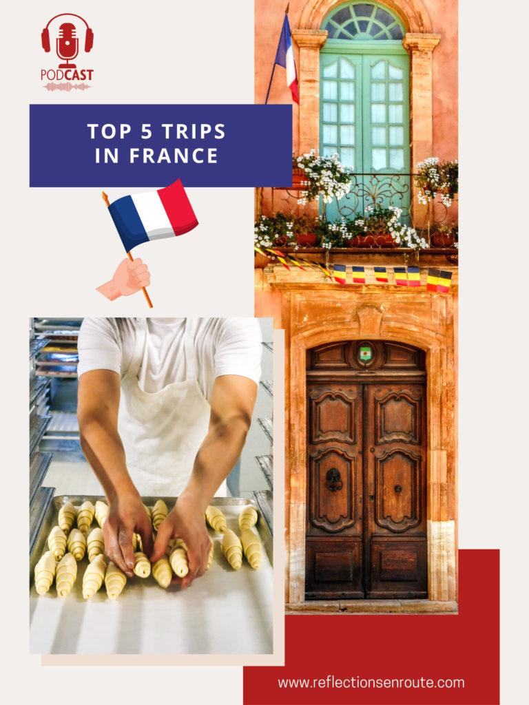 Top 5 Trips to Take in France.